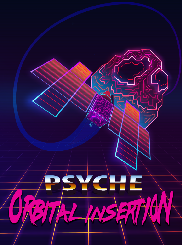 This image shows a stylized drawing of the Psyche spacecraft entering into orbit around the Psyche asteroid. The colors are deep blues and bright pinks and oranges. The words on the poster say Psyche Orbital Insertion.