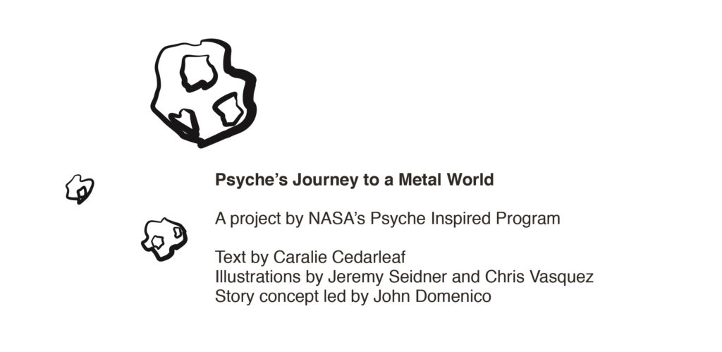 "Intro page for the children's book ""Psyche's Journey to a Metal World,"" showing a few asteroids"