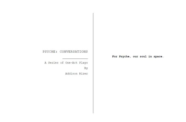 A digitized version of a chapbook, Psyche: Conversations. Each page is split in half, the beginning of the play starting on the left-hand side. The font is courtier, 11 pt.