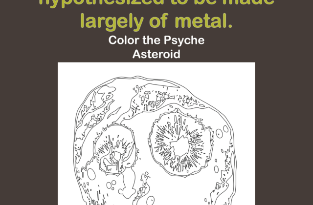 """One page of the full storybook. This page says """"The Psyche asteroid is hypothesized to be made largely of metal. Color the Psyche asteroid."""""""